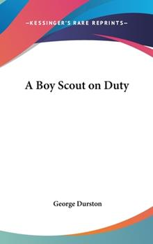 Hardcover A Boy Scout on Duty Book