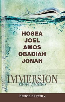 Immersion Bible Studies - Hosea, Joel, Amos, Obadiah, Jonah - Book  of the Immersion Bible Studies