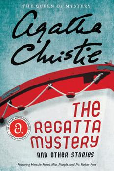 The Regatta Mystery and Other Stories - Book #21 of the Hercule Poirot