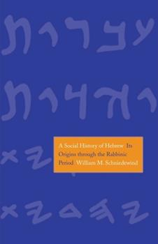A Social History of Hebrew: Its Origins Through the Rabbinic Period - Book  of the Anchor Bible Reference Library