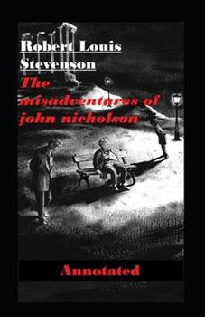 Paperback The Misadventures of John Nicholson Annotated Book