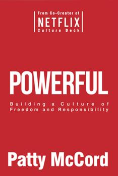 Hardcover Powerful: Building a Culture of Freedom and Responsibility Book