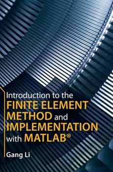 Hardcover Introduction to the Finite Element Method and Implementation with Matlab(r) Book