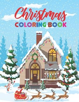 Paperback Christmas Coloring Book: An Adult Coloring Book with Fun, Easy, and Relaxing Designs - A Festive Coloring Book for Adults Book