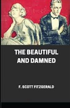Paperback The Beautiful and the Damned Illustrated Book