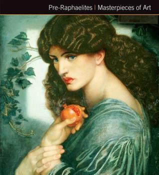 Pre-Raphaelites - Book  of the Masterpieces of Art