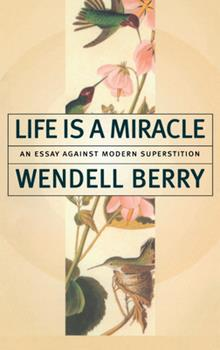 Life Is a Miracle: An Essay Against Modern Superstition 1582430586 Book Cover