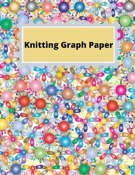 Paperback Knitting Graph Paper Notebook : Graph Paper Composition - Journal - 4;5 Ratio -100 Pages - Latter Format 8. 5 * 11 . Book