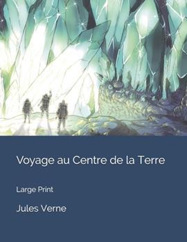 Paperback Voyage Au Centre de la Terre : Large Print [French] [Large Print] Book
