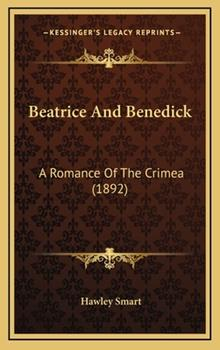 Hardcover Beatrice And Benedick: A Romance Of The Crimea (1892) Book