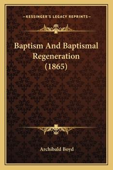 Paperback Baptism and Baptismal Regeneration Book