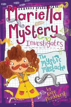Mariella Mystery Investigates the Mystic Mustache - Book #8 of the Mariella Mystery