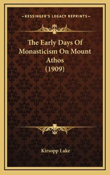 Hardcover The Early Days of Monasticism on Mount Athos Book