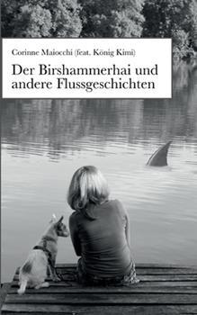 Paperback Der Birshammerhai und andere Flussgeschichten [German] Book