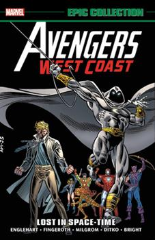 Avengers West Coast Epic Collection Vol. 2: Lost in Space-Time - Book #15 of the Avengers 1963-1996 #278-285, Annual