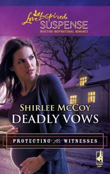 Deadly Vows - Book #4 of the Protecting the Witnesses