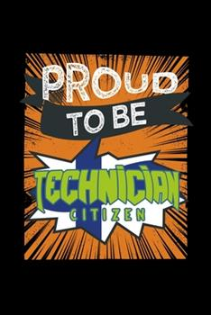 Paperback Proud to Be Technician Citizen : 110 Game Sheets - 660 Tic-Tac-Toe Blank Games - Soft Cover Book for Kids - Traveling & Summer Vacations - 6 X 9 in - 15. 24 X 22. 86 Cm - Single Player - Funny Great Gift Book