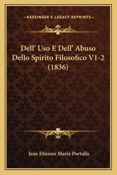 Paperback Dell' Uso E Dell' Abuso Dello Spirito Filosofico V1-2 Book