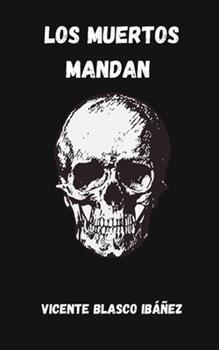 Paperback Los muertos mandan (Spanish Edition) [Spanish] Book