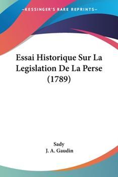 Paperback Essai Historique Sur la Legislation de la Perse Book