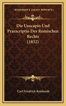 Hardcover Die Usucapio und Praescriptio des Romischen Rechts Book
