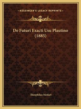 Hardcover De Futuri Exacti Usu Plautino Book