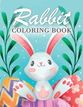 Paperback Rabbit Coloring Book for Kids: A Funny Collection of Rabbits Illustrations for Kids, Gorgeous Bunny Rabbit Coloring Book