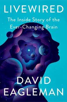 Livewired: The Inside Story of the Ever-Changing Brain 030790749X Book Cover