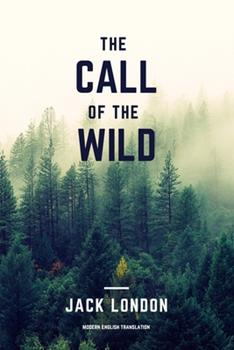 Paperback The Call of the Wild (Modern English Translation) Book