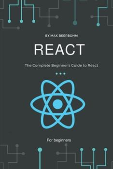Paperback React : The Complete Beginner's Guide to React Book