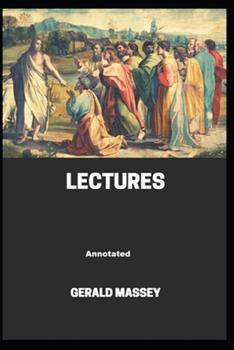 Paperback Gerald Massey's Lectures Annotated Book
