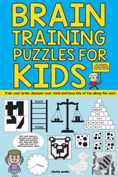 Paperback Brain Training Puzzles For Kids: 100 of the best brain teasers with over 50 puzzle types Book