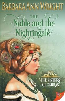 The Noble and the Nightingale - Book #1 of the Sisters of Sarras