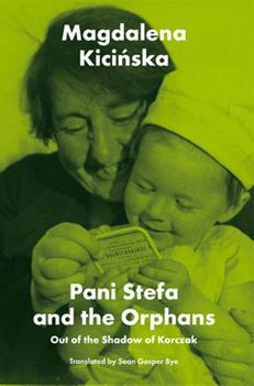 Paperback Pani Stefa and the Orphans: Out of the Shadow of Korczak Book