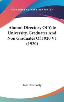 Hardcover Alumni Directory of Yale University, Graduates and Non Graduates of 1920 V1 Book