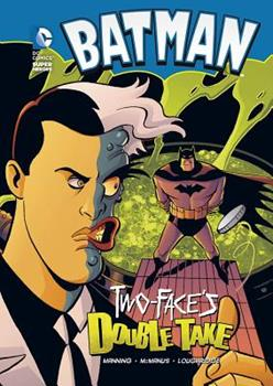 Batman: Two-Face's Double Take - Book  of the DC Super Heroes: Batman