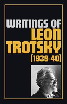Writings of Leon Trotsky 1939-1940 - Book #12 of the Writings of Leon Trotsky
