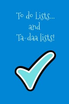Paperback To Do Lists... . . and Ta-Daa Lists! : Blue Tick Check Lined Paperback Jotter Notebook Book