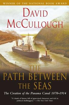 Paperback The Path Between the Seas: The Creation of the Panama Canal, 1870-1914 Book