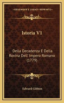 Hardcover Istoria V1: Della Decadenza E Della Rovina Dell' Impero Romano (1779) Book