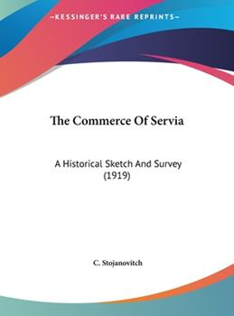Hardcover The Commerce of Servi : A Historical Sketch and Survey (1919) Book