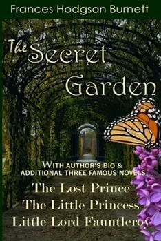 Paperback The Secret Garden: With Additional Three Famous Novels: The Lost Prince, Little Princess and Little Lord Fauntleroy Book