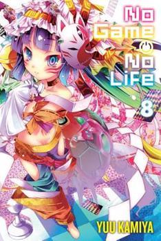 No Game No Life, Vol. 8 - Book #8 of the ノーゲーム・ノーライフ / No Game No Life Light Novels