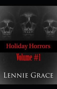 Paperback Holiday Horrors: Volume #1: Stories 1-3 in the Holiday Horrors Series Book