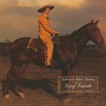 Hardcover Bob and Helen Kleberg of King Ranch Book