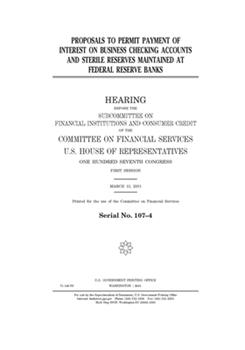 Paperback Proposals to permit payment of interest on business checking accounts and sterile reserves maintained at Federal Reserve banks Book