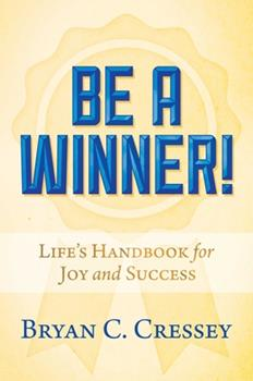 Hardcover Be a Winner!: Life's Handbook for Joy and Success Book