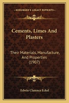 Paperback Cements, Limes and Plasters : Their Materials, Manufacture, and Properties (1907) Book