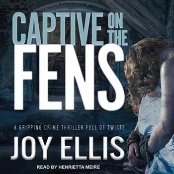 Captive on the Fens - Book #6 of the DI Nikki Galena