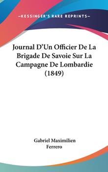 Hardcover Journal D'un Officier de la Brigade de Savoie Sur la Campagne de Lombardie Book
